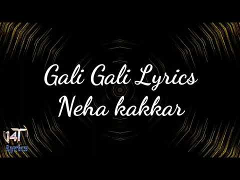 Xxx Mp4 Gali Gali Full Song Lyrics By Neha Kakkar 3gp Sex