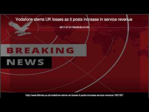 Vodafone stems UK losses as it posts increase in service revenue