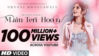 Main Teri Hoon Song | Dhvani Bhanushali | Sachin - Jigar | Radhika Rao & Vinay Sapru