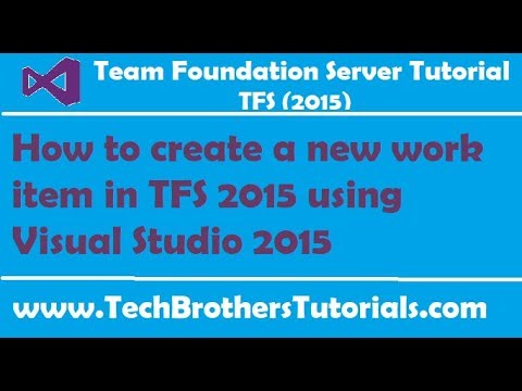 How to create a new work item in TFS 2015 using Visual Studio 2015 - TFS 2015 Tutorial