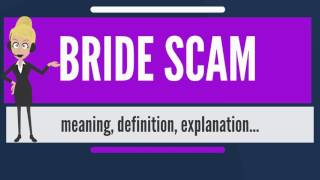 What is BRIDE SCAM? What does BRIDE SCAM mean? BRIDE SCAM meaning, definition & explanation