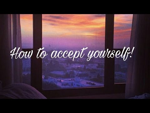How do I accept myself? Should I change in a relationship?