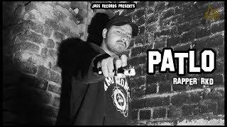 Patlo | ( Full HD) | Rapper RKD | New Punjabi Songs 2019 | Latest Punjabi Songs 2019