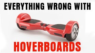 Everything Wrong With Hoverboards