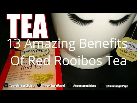 13 AMAZING BENEFITS OF PURE ROOIBOS RED TEA