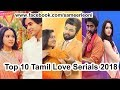 Tamil Top 10 Tv Serials 2018 | High TRP | Romance & Love & Culture Base | Sameerleoni