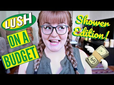 LUSH on a BUDGET: SHOWER EDITION! | What to Buy If You Have $30 to Spend!