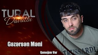 Tural Davutlu - Gəzərsən Məni / Qonağım Var