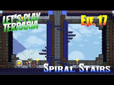 Let's Play Terraria 1.3 (S2) Ep. 17 - Spiral Stairs