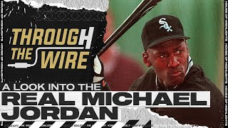 A Look Into The Real Michael Jordan | Through The Wire Podcast