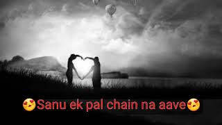 Sanu ek pal chain na aave new whatsapp status video