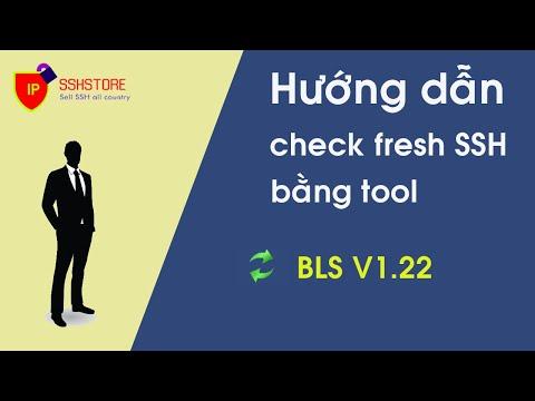 Hướng dẫn check fresh ssh bằng tool BLS v1.22