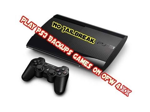 Play PS3 Backups Games On PS3 OFW 4.XX Without Jailbreak