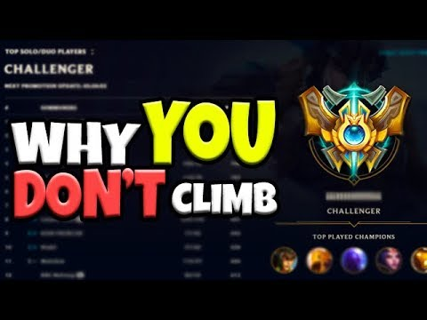 Why You Don't Climb in League of Legends