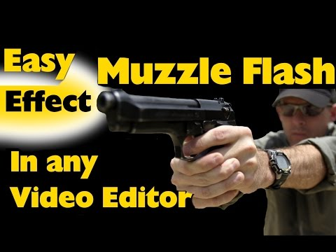 Easy Gun Muzzle flash effect with ANY video Editor