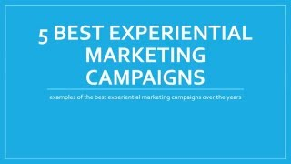 5 Best Experiential Marketing Campaigns