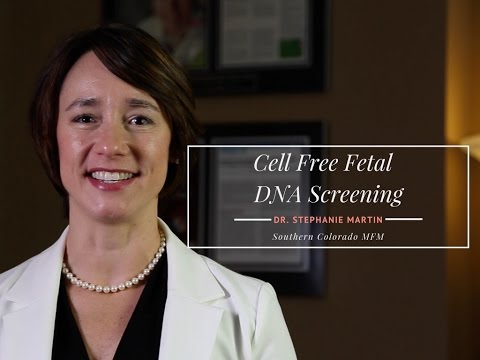 Cell Free Fetal DNA Screening with Dr. Stephanie Martin | Southern Colorado MFM