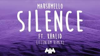 Marshmello ft. Khalid - Silence (Illenium Remix)