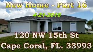 New Home Video Part 16 - 120 Nw 15th St , Cape Coral, Fl  33993