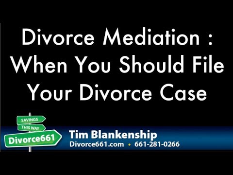 California Divorce Mediation : When You Should File Your Divorce Case
