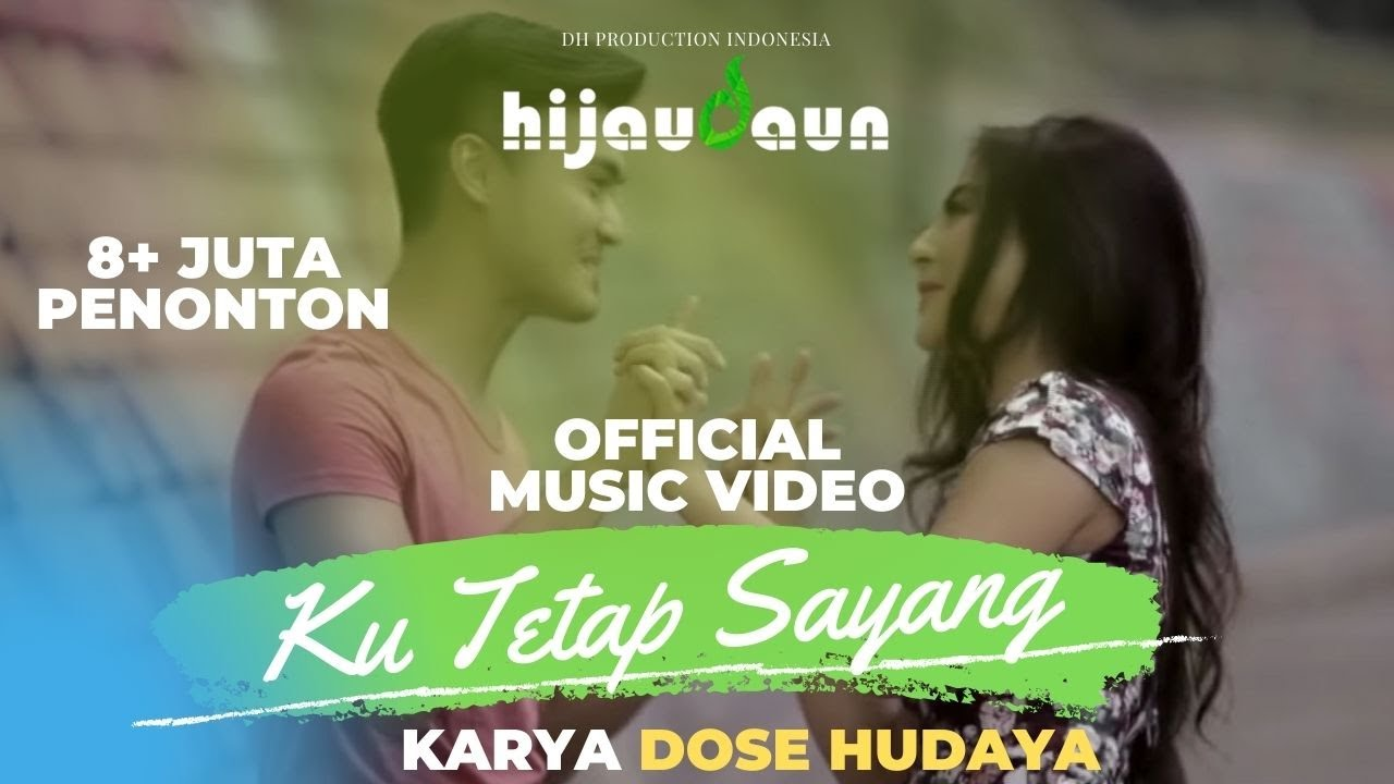 Hijau Daun - Ku Tetap Sayang (Official Video Clip)