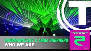 Shermanology & Amba Shepherd - Who We Are (Radio Edit)