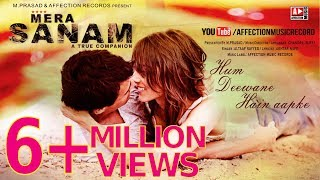 MERA SANAM-Hum Deewane Hain Aapke | Latest hindi songs 2016 | New Song | Affection Music Records