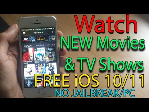 Watch NEW Movies & TV Shows FREE iOS 10 - 10.3.2 / 11 NO JAILBREAK/PC iPhone iPad iPod Touch