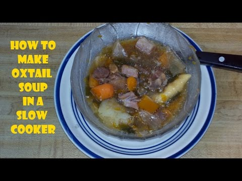 How To Make An Oxtail Soup In A Slow Cooker