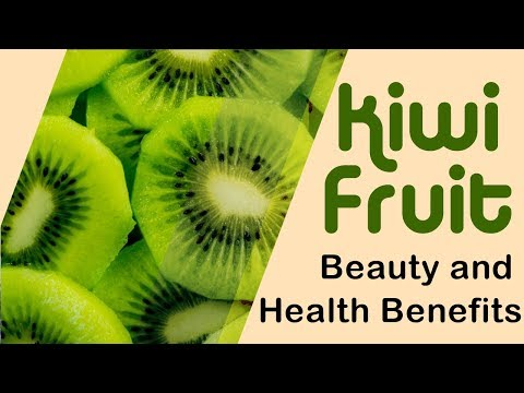 Kiwifruit for your Beauty and Health - Kiwi Fruit Facial For Fair, Even, Blemishes Free Skin
