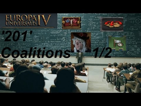 Eu4 '201' Expert tutorial: How to deal with coalitions Part 1/2