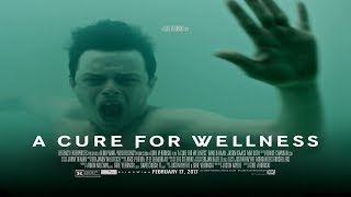 A Cure for Wellness - Ten Word Movie Review
