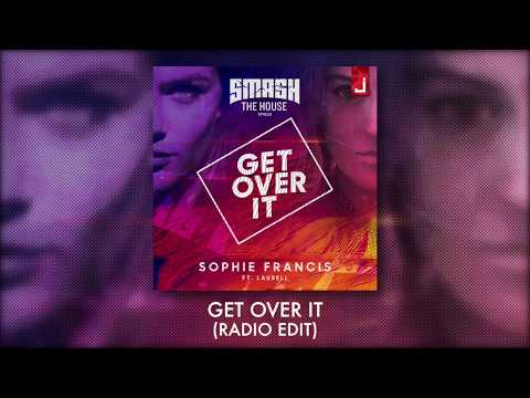 Sophie Francis - Get Over It (feat. Laurell) [OFFICIAL Radio Edit]