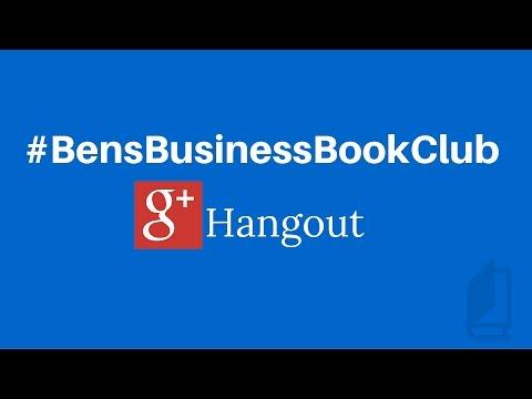 Ben's Business Book Club Google Hangout 9th March 2016 - Ben Laing