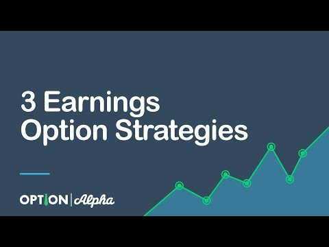 3 Earnings Option Strategies