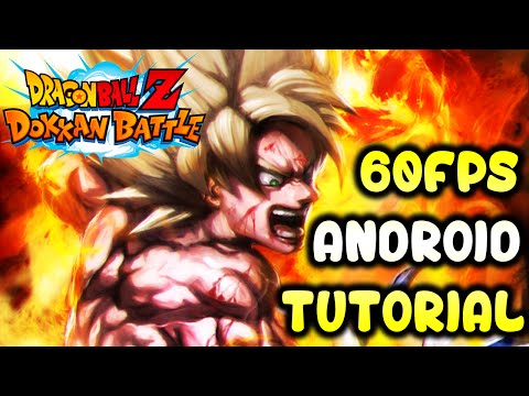 NEW! HOW TO RUN DOKKAN BATTLE AT 60FPS - ANDROID FIX!