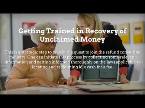 Refund Consulting: Recovering Unclaimed Money - A Home Business Anyone Can Start Today