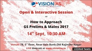 Open Session on how to Approach GS Prelims and Mains 2017