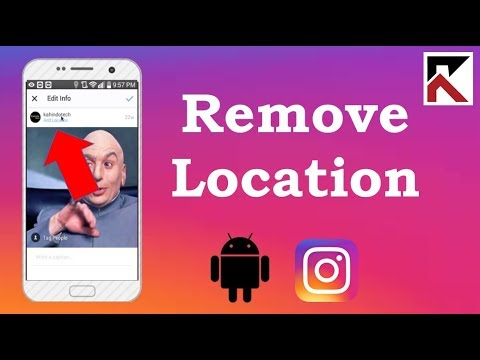 How To Remove Location From Instagram Post Android 2018