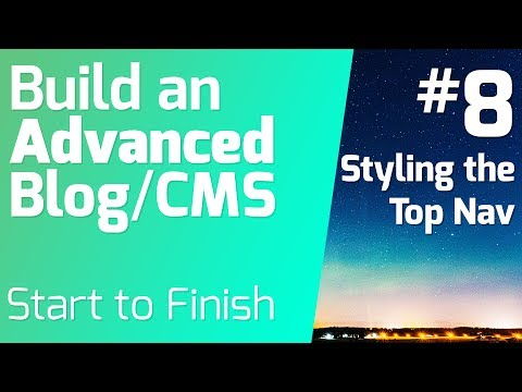 Styling the Top Nav - Build an Advanced Blog/CMS (Episode 8)