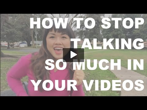 How to stop talking so much in your videos