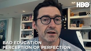 Bad Education Perception Of Perfection HBO