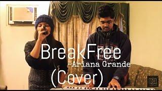 Break Free (Ariana Grande) Cover