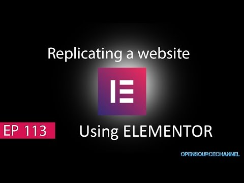 Replicating or Rebuild a website or any templates using Elementor