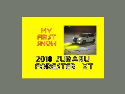 My 2018 Subaru Forester XT and it's First Snow
