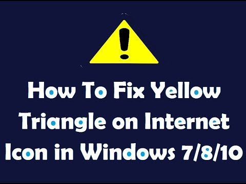 How To Fix Yellow Triangle on Internet Icon in Windows 7/8/10