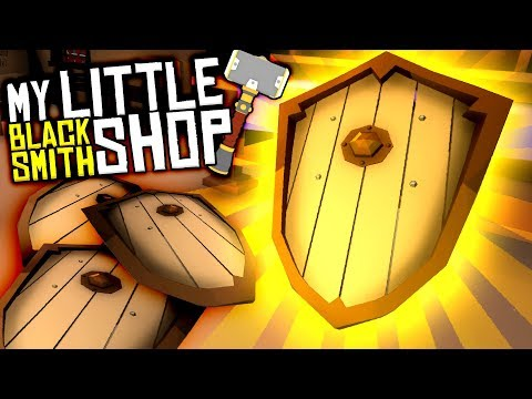 MAKING & SELLING AWESOME SHIELDS! - NEW Huge Update! - My Little Blacksmith Shop Gameplay