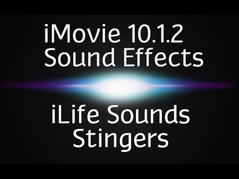 iMovie 10.1.2 Sound Effects | iLife Stingers (Free Sound Effects)