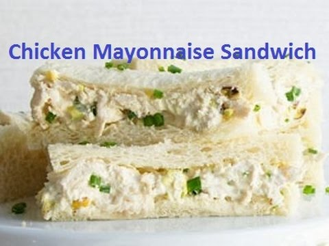 Easy Chicken Mayonnaise Sandwich Recipe   How to make chicken mayonnaise sandwich  Sandwich Recipe