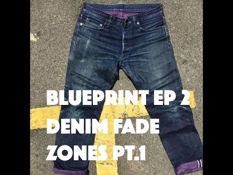 Denim Fade Zones/Areas Pt.1 - BluePrint EP 2